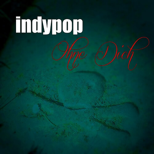 Indypop - Ohne Dich