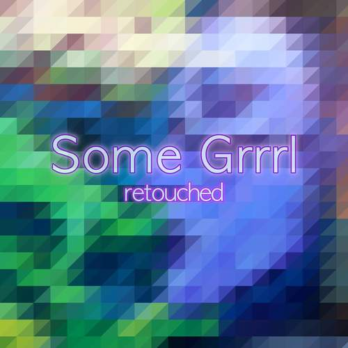 Somegirl - Somegrrrl (Retouched)
