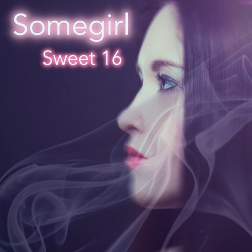 Somegirl - Sweet 16
