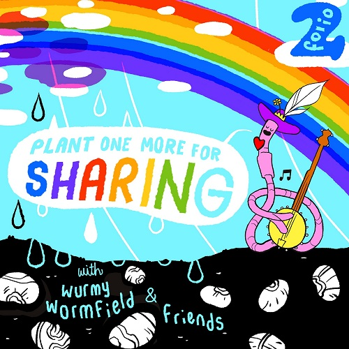 Wurmy Wormfield - Plant One More For Sharing