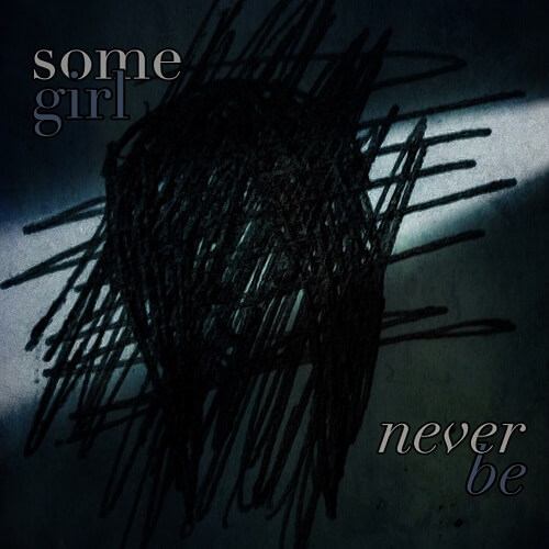 Somegirl - Never Be